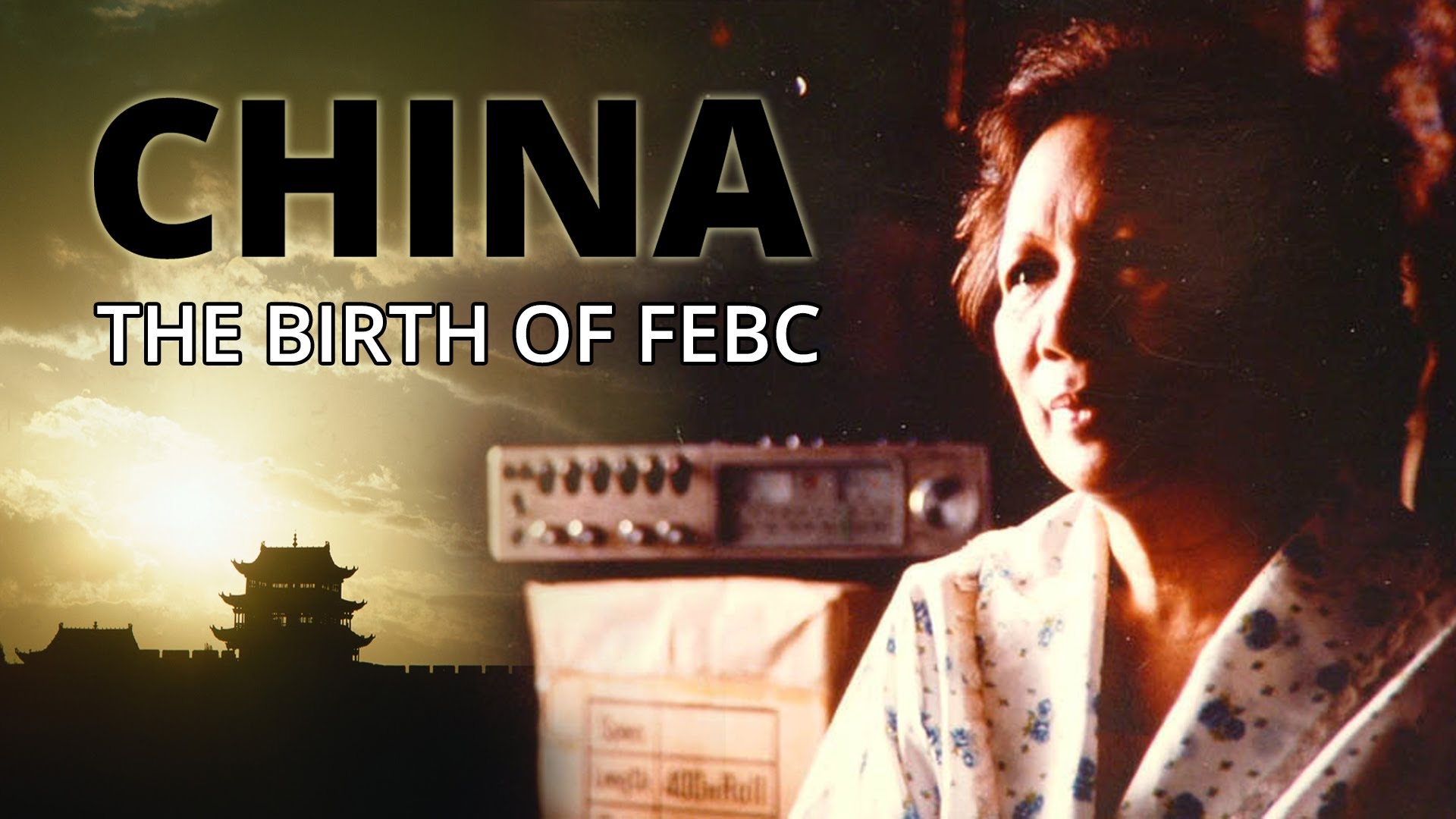 CHINA: The Birth of the Far East Broadcasting Company