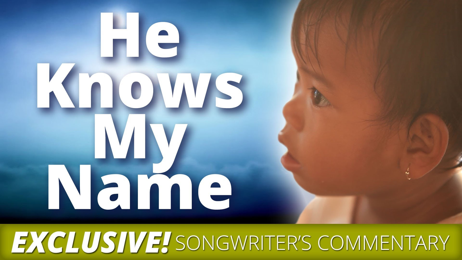 He Knows My Name – EXCLUSIVE BONUS Commentary by Songwriter Tommy Walker